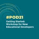 Getting Started: Workshop for New Educational Developers